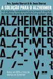 A solução para o Alzheimer
