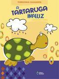 A Tartaruga Infeliz - Editora do brasil sp