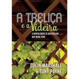 A Treliça e a Videira - Colin Marshall e Tony Payne - Fiel