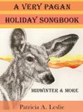 A Very Pagan Holiday Songbook - Patricia a. leslie