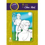 A Vida de Caim e Abel - Série Vamos Colorir - Betania