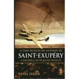 A Vida Secreta de Antoine de Saint - Exupéry - Madras