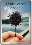 A Vida Secreta de Sophie - Clube de autores