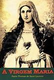A Virgem Maria - Pe. Thomas de Saint-Laurent - Petrus