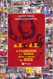 A.Z - D.Z - O Flamengo e o Mundo Antes e Depois de Zico - Maquinária