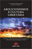 Abolicionismos e cultura libertaria - Emporio do direito