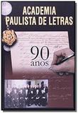 Academia paulista de letras - 90 anos - Imprensa oficial