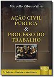 Acao civil publica e o processo do trabalho     01 - Jurua