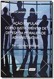 Acao popular como instrumento de defesa da moralid - Livraria e lumen juris ltda.