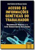 Acesso as informacoes geneticas do trabalhador - d - Jurua