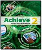 Achieve: student book  workbook - level 2 - Oxford