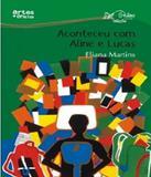 Aconteceu Com Aline E Lucas - Artes e oficios