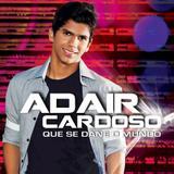 Adair Cardoso - Que Se Dane o Mundo - CD - Som livre