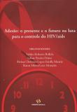 Adesão: o Presente e o Futuro na Luta para o Controle do HIV/aids - Funpec