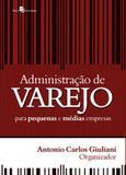 Administraçao de varejo para pequenas e medias empresas - Paco editorial