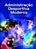 Administracao desportiva moderna - 1 - Ibrasa editora