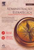 ADMINISTRACAO ESTRATEGICA - SERRA/TORRES/PORTUGA 3 Ed 2014 - ISBN - 9788535280029 - Elsevier