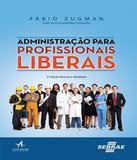 Administracao Para Profissionais Liberais - 02 Ed - Alta books