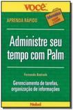 Administre seu tempo com palm (voce s.a. - info) - Nobel