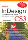 Adobe indesign cs3 - guia pratico e visual para profissionais e amadores - Alta books