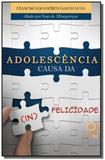 Adolescencia causa da ( in ) felicidade - Boa nova