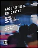 Adolescência em Cartaz - Filmes e Psicanálise para Entendê-la