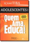 Adolescentes: Quem Ama Educa! - Integrare