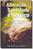 Adoracao, santidade e servico - Cpad