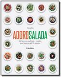 Adoro salada: 260 receitas saudaveis e variadas pa - Publifolha