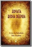 Advaita bodha deepika - a luz da sab. nao dualista - Teosofica
