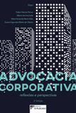 Advocacia Corporativa Reflexões e Perspectivas 2ª edição - Editora dplácido