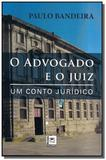 Advogado e o juiz, o: um conto juridico - Pillares
