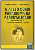 Afeto como paradigma da parentalidade, o: os lacos - Jurua