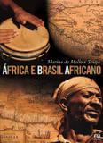 África e Brasil Africano - 3ª Ed. 2013 - Ática