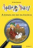 Agatha Mistery 03 - A Espada Do Rei Da Escócia