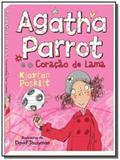 Agatha parrot e o coracao de lama - Vale das letras