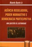 Agência Reguladora, Poder Normativo e Democracia Participativa - Juruá