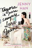 Agora e para sempre, Lara Jean - (Trilogia Para todos os garotos que já amei vol. 3)