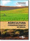 Agricultura Conservacionista no Brasil - Embrapa