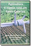 Agricultura e espaco rural em santa catarina - Ufsc
