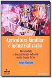 Agricultura familiar e industrializacao: pluriativ - Ufrgs