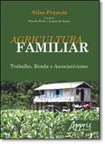 Agricultura Familiar: Trabalho, Renda e Associativismo - Appris