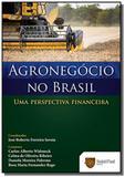 Agronegocio no brasil: uma perspectiva financeira - Saint paul editora