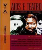 Aids E Teatro - 15 Dramaturgias De Prevencao - Senac-rj