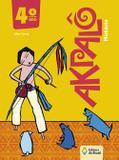 Akpalô - História - 4º Ano - 3ª Ed. 2015 - Editora do brasil
