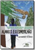 Alanis d. e o esmerilhao - Autor independente