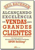 Alcançando Excelência em Vendas para Grandes Clientes - M.books
