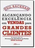 Alcançando Excelencia em Vendas para Grandes Clientes - Mbooks
