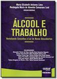 Alcool e trabalho: revisitando conceitos a luz de - Jurua