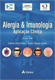 Alergia e Imunologia - Aplicação Clínica - Atheneu